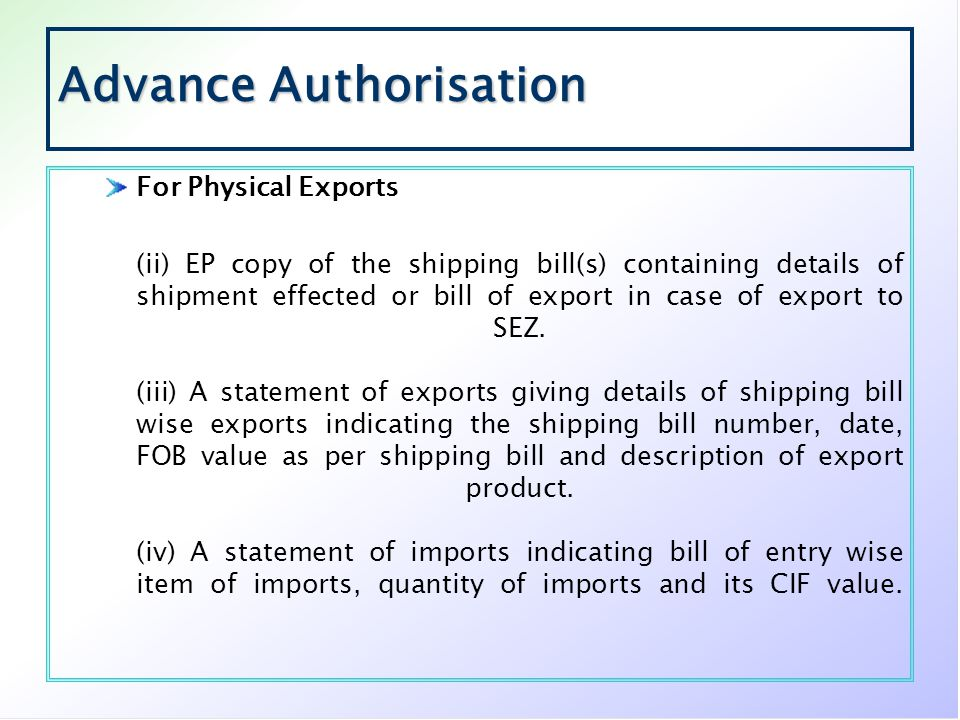 Advance Authorisation For Physical Exports (ii) EP copy of the shipping bill(s) containing details of shipment effected or bill of export in case of e