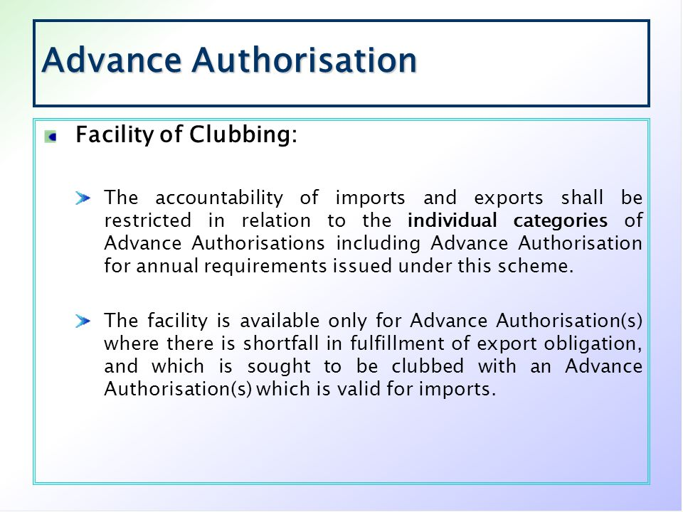 Advance Authorisation Facility of Clubbing: The accountability of imports and exports shall be restricted in relation to the individual categories of
