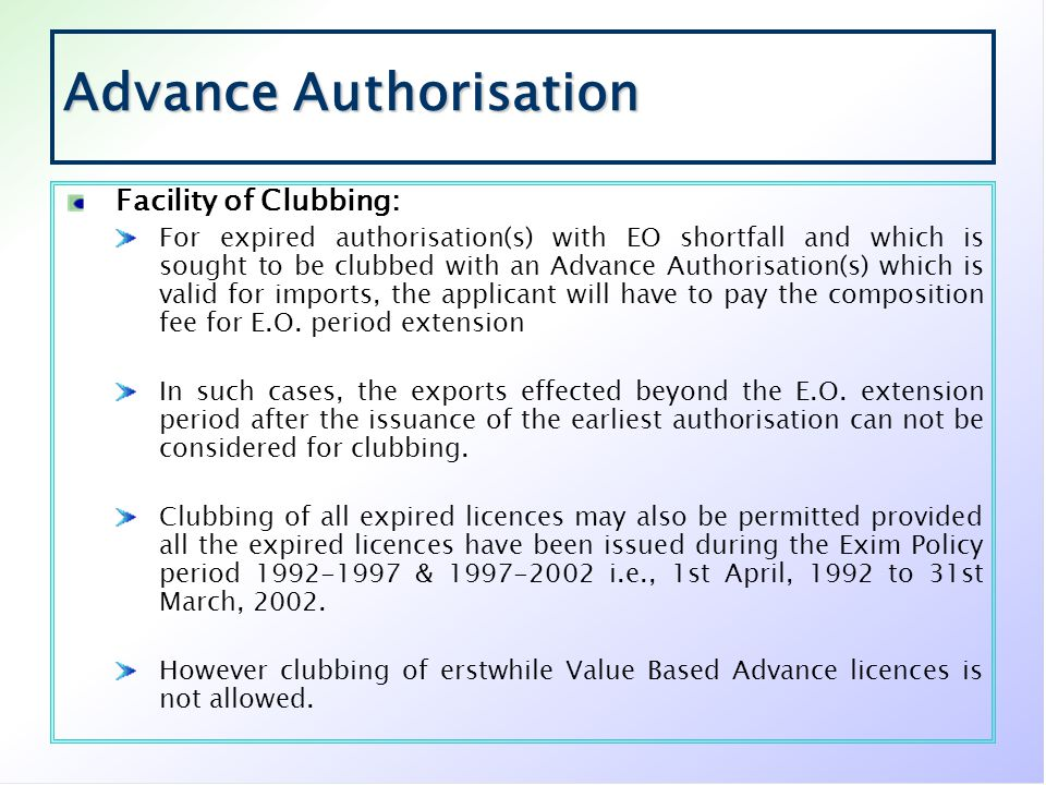 Advance Authorisation Facility of Clubbing: For expired authorisation(s) with EO shortfall and which is sought to be clubbed with an Advance Authorisa