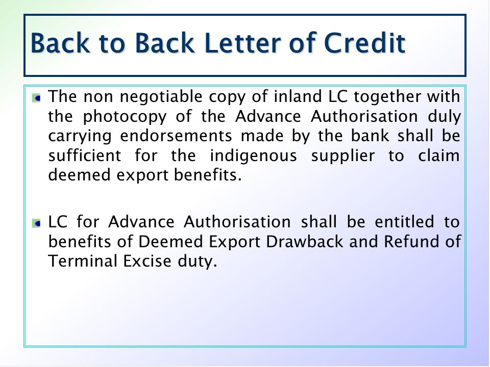 Back to Back Letter of Credit The non negotiable copy of inland LC together with the photocopy of the Advance Authorisation duly carrying endorsements