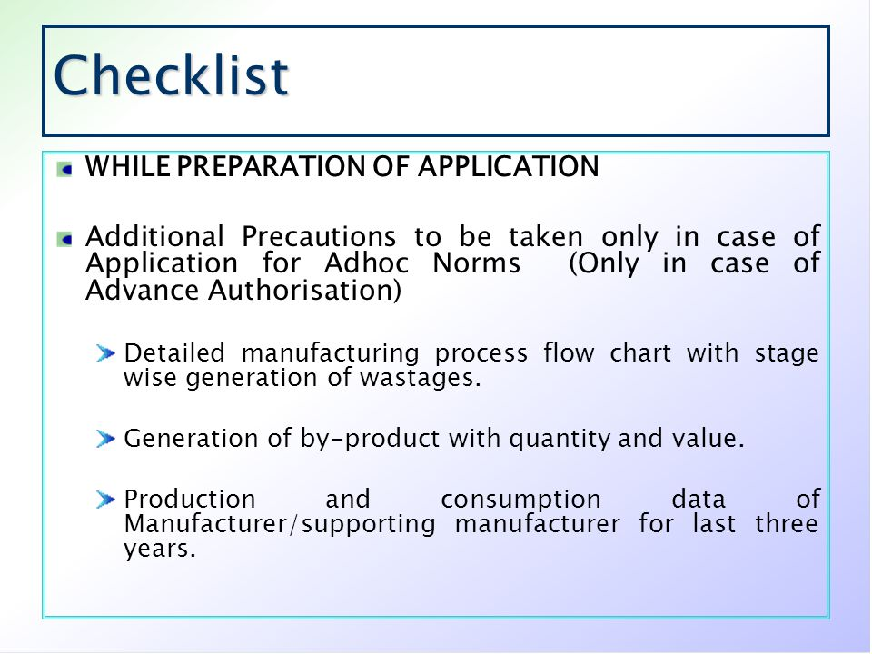 Checklist WHILE PREPARATION OF APPLICATION Additional Precautions to be taken only in case of Application for Adhoc Norms (Only in case of Advance Aut