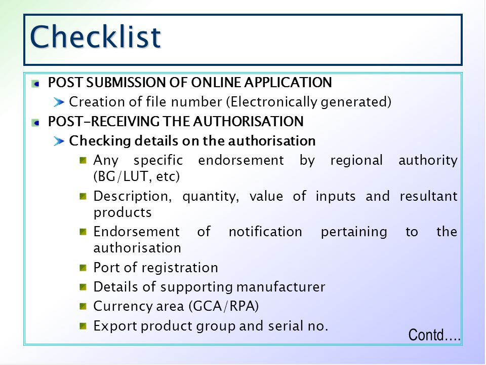 Checklist POST SUBMISSION OF ONLINE APPLICATION Creation of file number (Electronically generated) POST-RECEIVING THE AUTHORISATION Checking details o