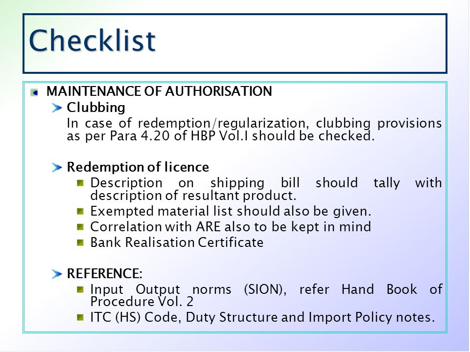 Checklist MAINTENANCE OF AUTHORISATION Clubbing In case of redemption/regularization, clubbing provisions as per Para 4.20 of HBP Vol.I should be chec