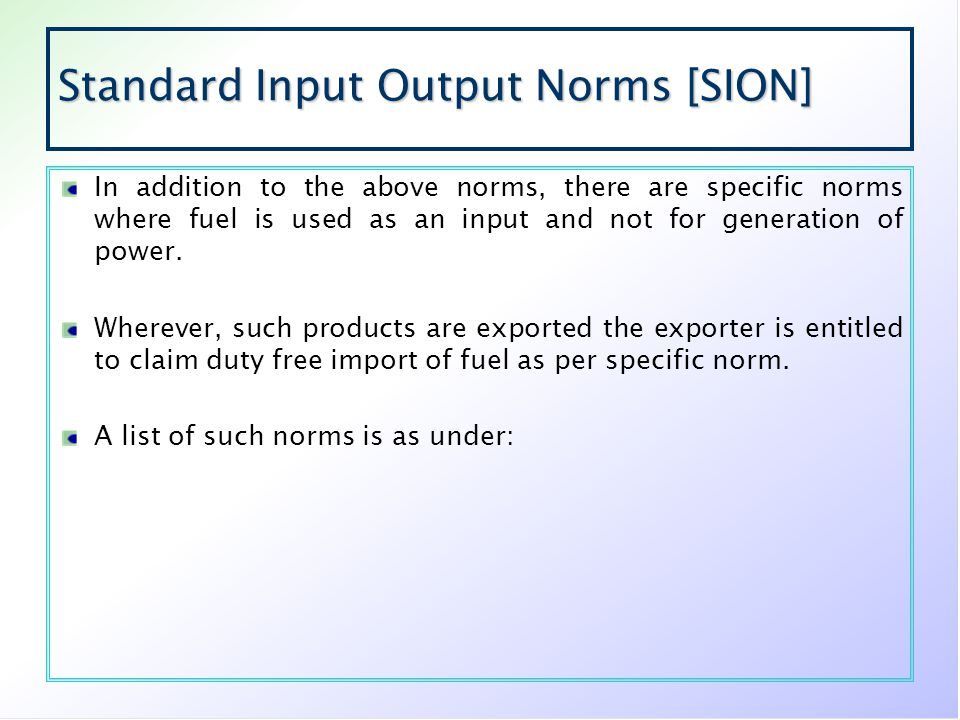 Standard Input Output Norms [SION] In addition to the above norms, there are specific norms where fuel is used as an input and not for generation of p