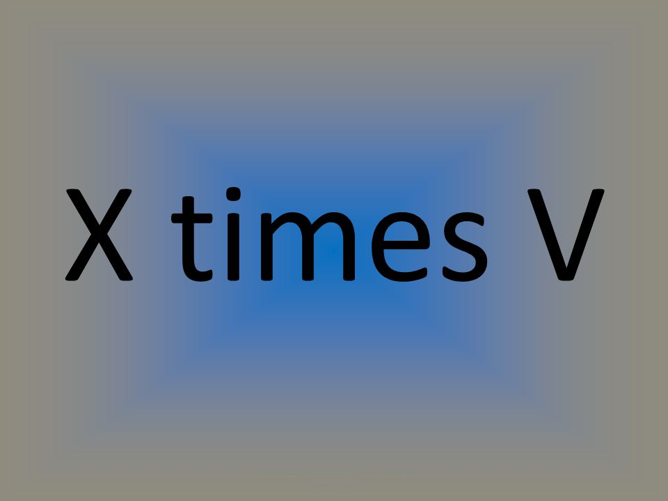 X times V (C) 2014 by Exercise ETC Inc. All rights reserved.