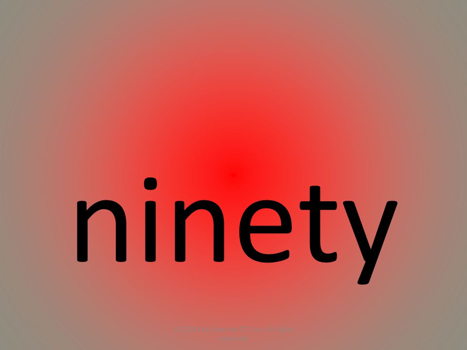 ninety (C) 2014 by Exercise ETC Inc. All rights reserved.