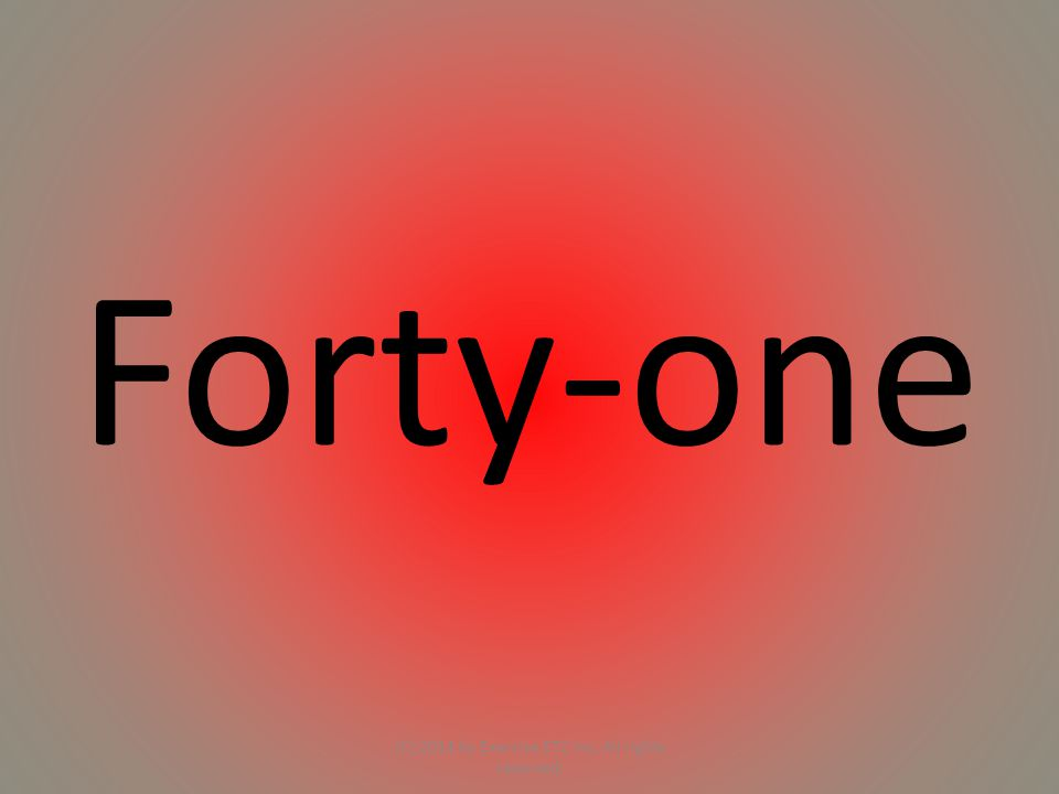 Forty-one (C) 2014 by Exercise ETC Inc. All rights reserved.