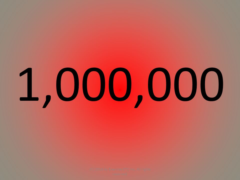 1,000,000 (C) 2014 by Exercise ETC Inc. All rights reserved.