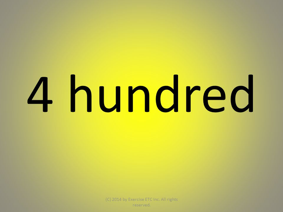 4 hundred (C) 2014 by Exercise ETC Inc. All rights reserved.