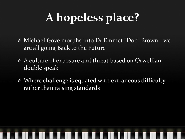 A hopeless place.