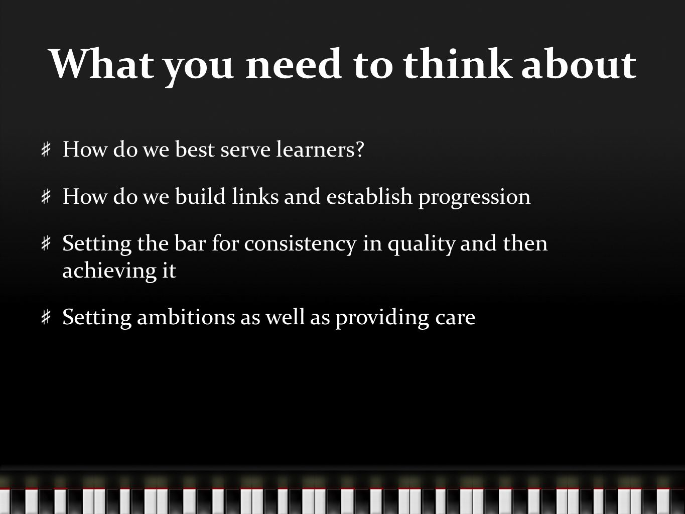 What you need to think about How do we best serve learners.