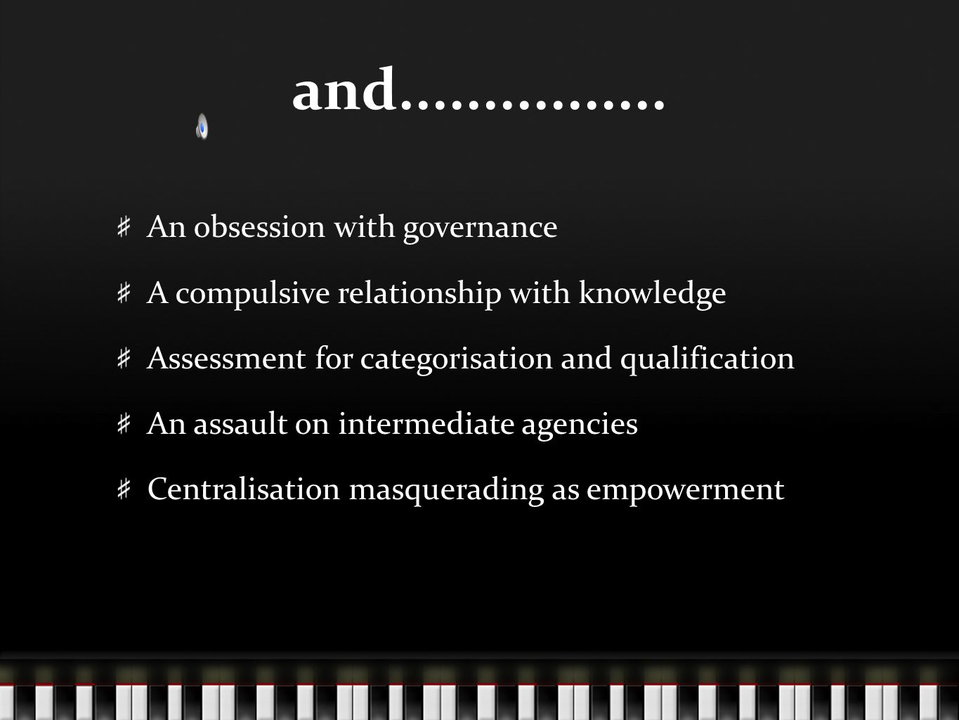 and................ An obsession with governance A compulsive relationship with knowledge Assessment for categorisation and qualification An assault o