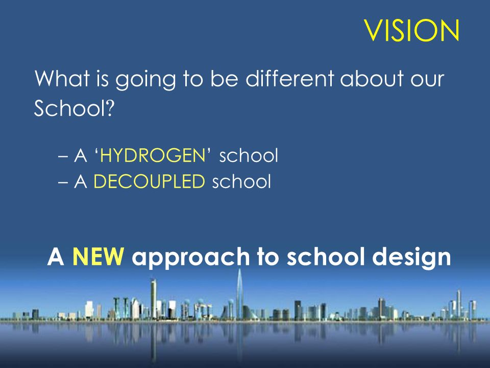 VISION What is going to be different about our School .