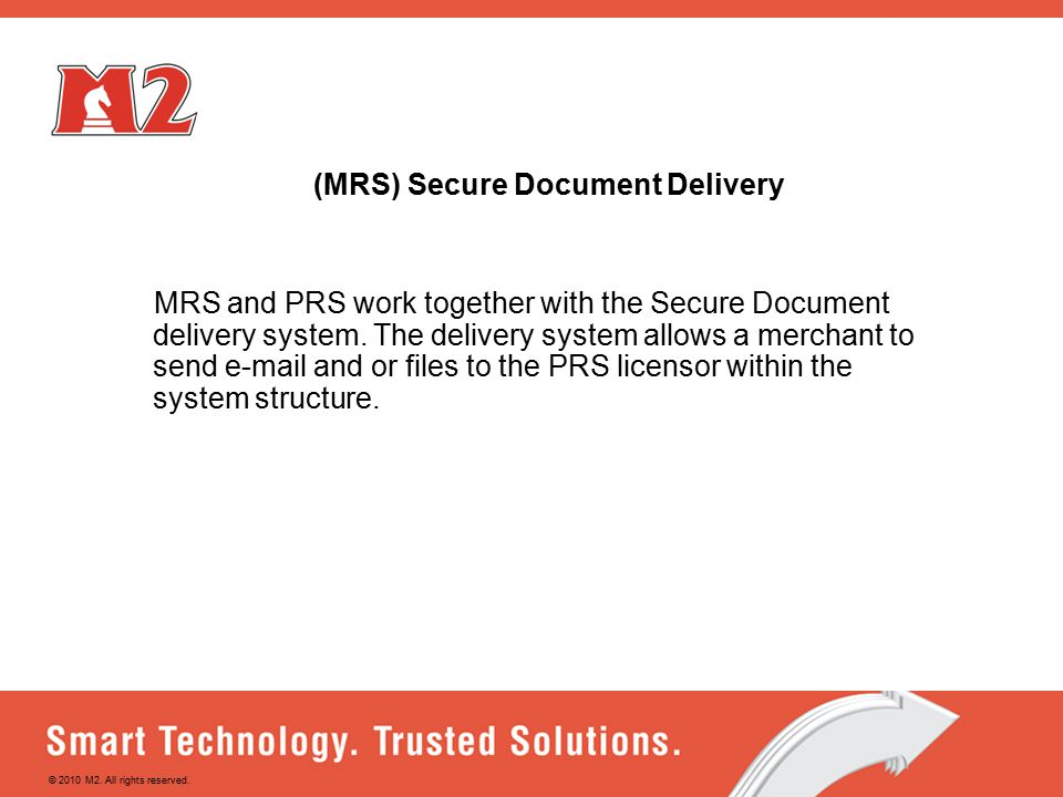 (MRS) Secure Document Delivery MRS and PRS work together with the Secure Document delivery system.