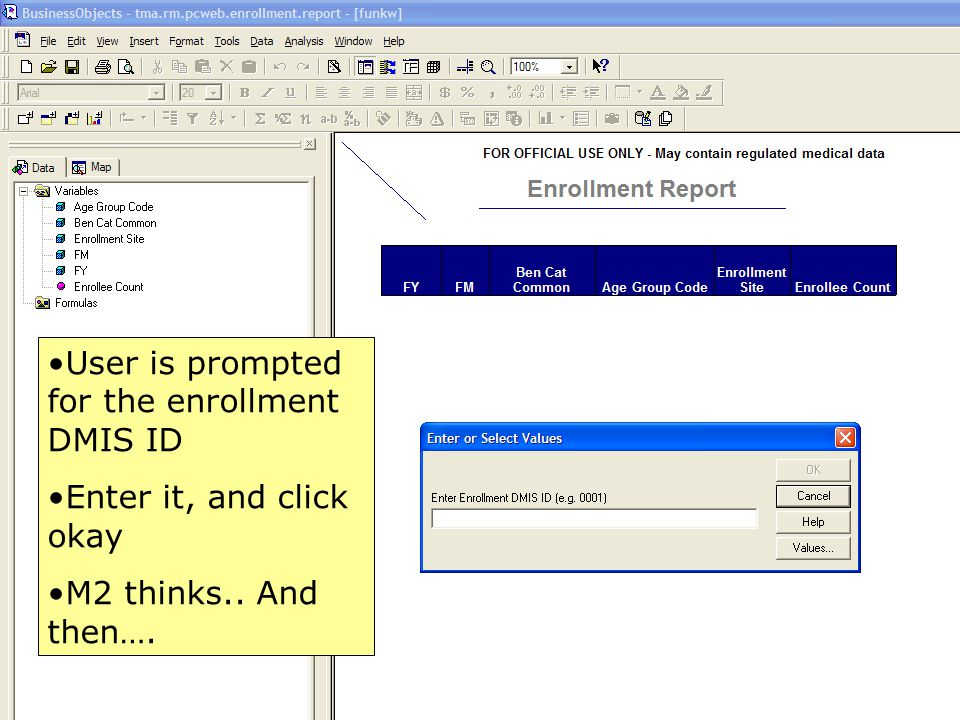 16 User is prompted for the enrollment DMIS ID Enter it, and click okay M2 thinks.. And then….