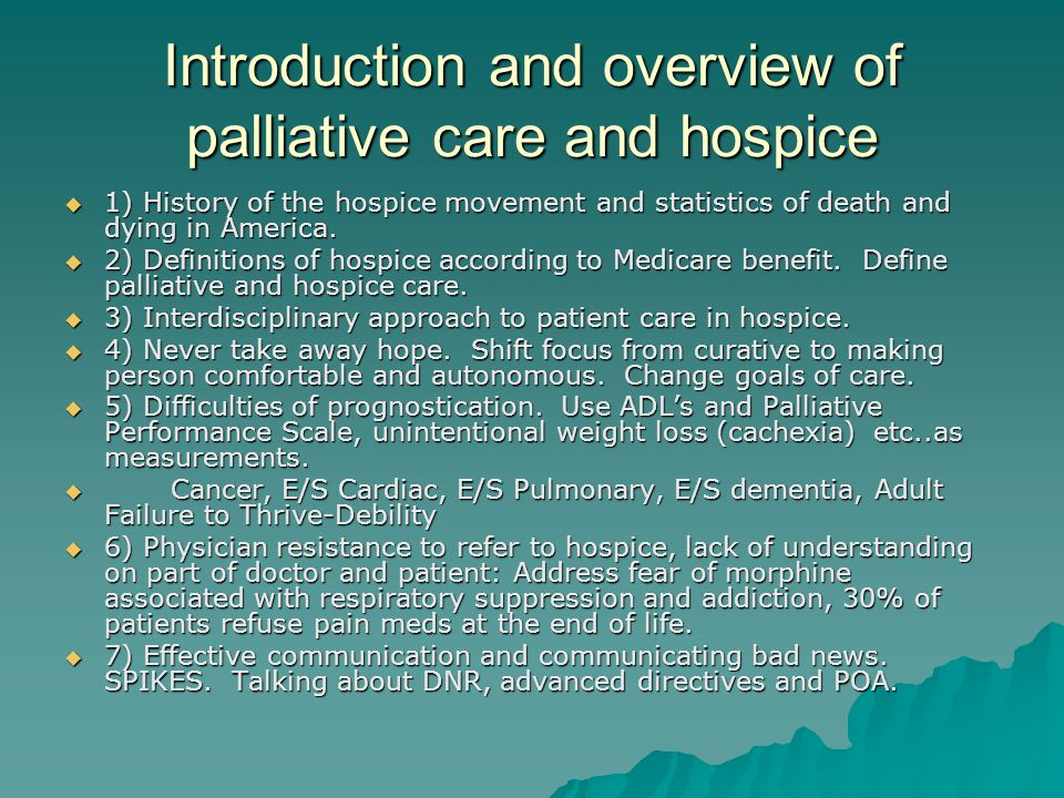 Introduction and overview of palliative care and hospice  1) History of the hospice movement and statistics of death and dying in America.