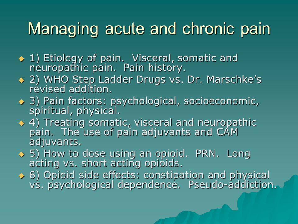 Managing acute and chronic pain  1) Etiology of pain.