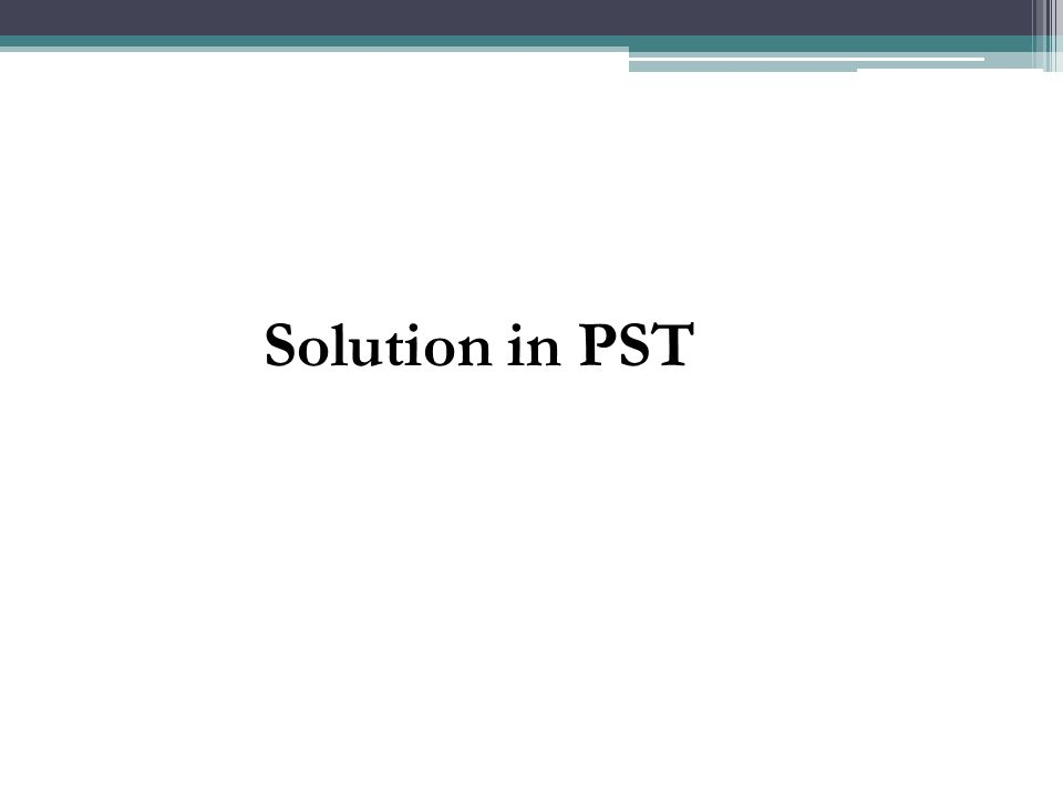 Solution in PST