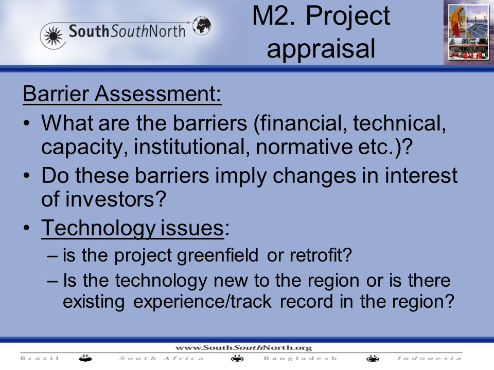 Barrier Assessment: What are the barriers (financial, technical, capacity, institutional, normative etc.).