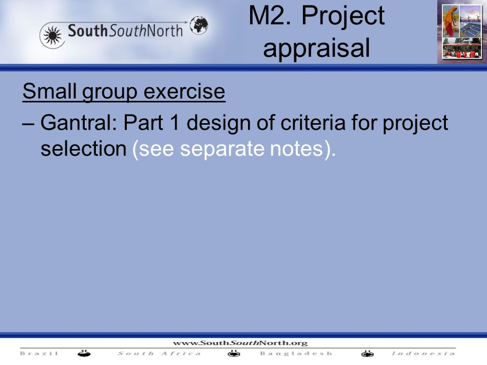Small group exercise – Gantral: Part 1 design of criteria for project selection (see separate notes).