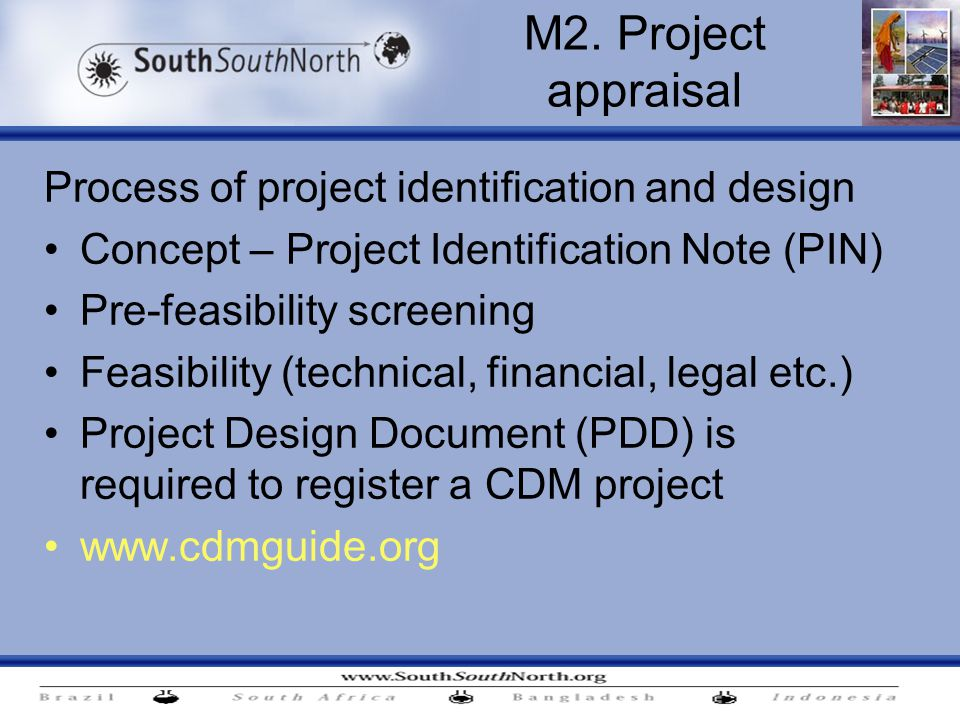 M2. Project appraisal Process of project identification and design Concept – Project Identification Note (PIN) Pre-feasibility screening Feasibility (