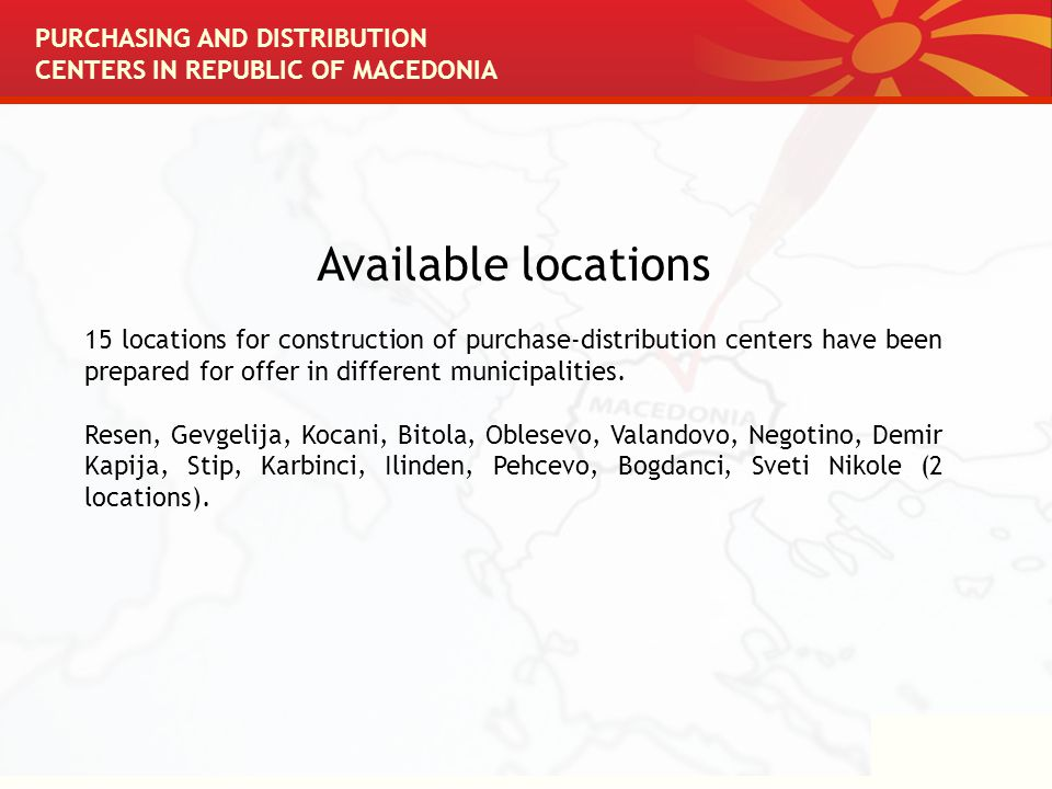 Available locations 15 locations for construction of purchase-distribution centers have been prepared for offer in different municipalities.