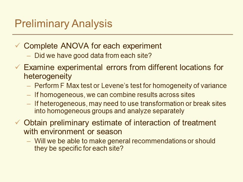 Preliminary Analysis Complete ANOVA for each experiment –Did we have good data from each site? Examine experimental errors from different locations fo