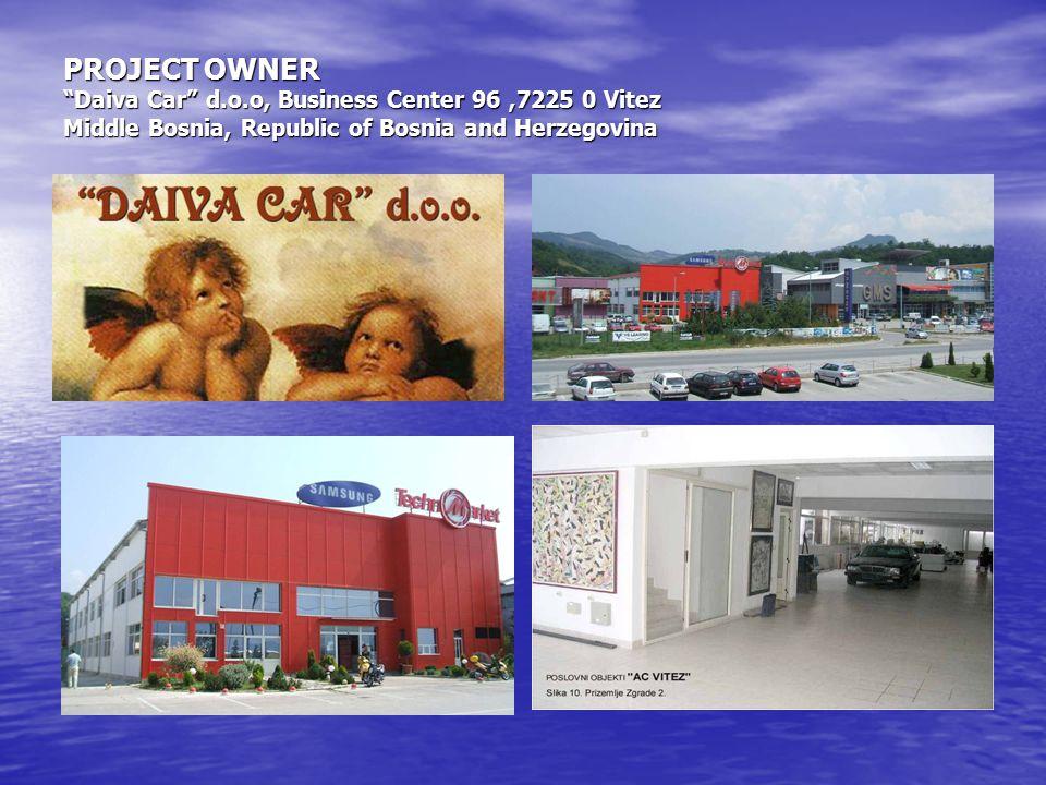 "PROJECT OWNER ""Daiva Car"" d.o.o, Business Center 96,7225 0 Vitez Middle Bosnia, Republic of Bosnia and Herzegovina"