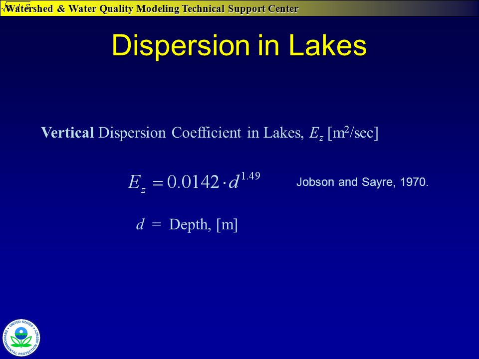 Watershed & Water Quality Modeling Technical Support Center Dispersion in Lakes Vertical Dispersion Coefficient in Lakes, E z [m 2 /sec] d = Depth, [m
