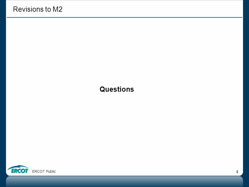 4 Questions ERCOT Public Revisions to M2