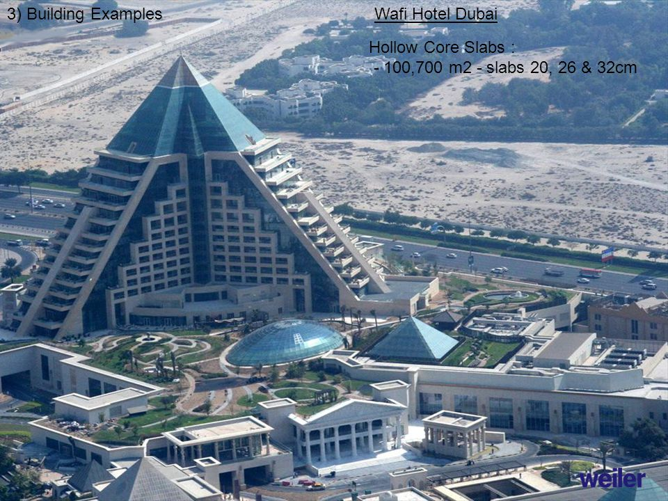 3) Building Examples Hollow Core Slabs : - 100,700 m2 - slabs 20, 26 & 32cm Wafi Hotel Dubai