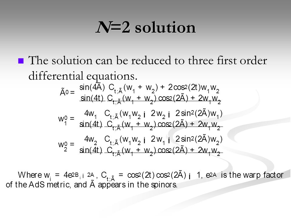 N=2 solution The solution can be reduced to three first order differential equations.