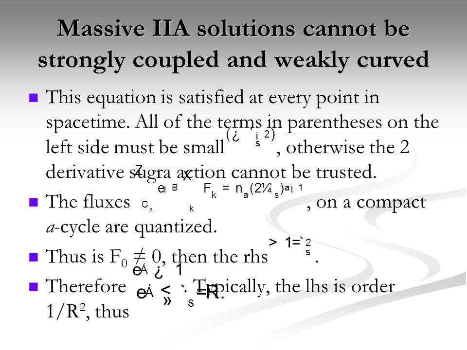 Massive IIA solutions cannot be strongly coupled and weakly curved This equation is satisfied at every point in spacetime.