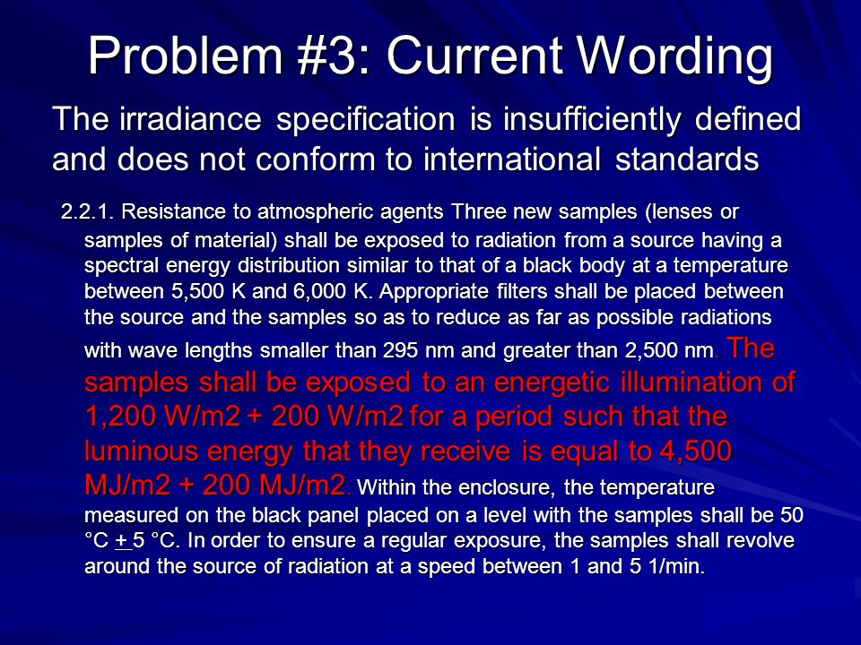 Problem #3: Current Wording The irradiance specification is insufficiently defined and does not conform to international standards 2.2.1. Resistance t