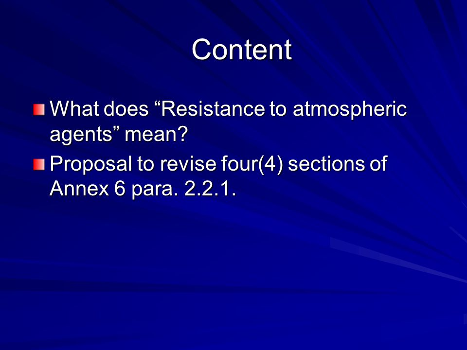 Content What does Resistance to atmospheric agents mean.