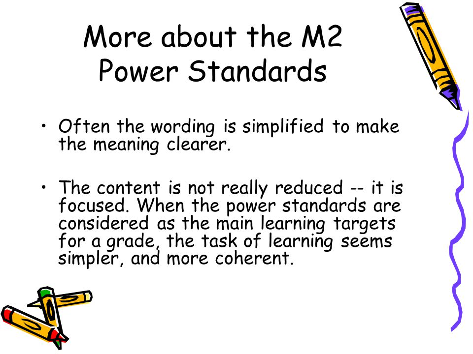 More about the M2 Power Standards Often the wording is simplified to make the meaning clearer.
