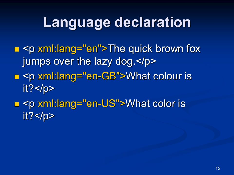 15 Language declaration The quick brown fox jumps over the lazy dog.