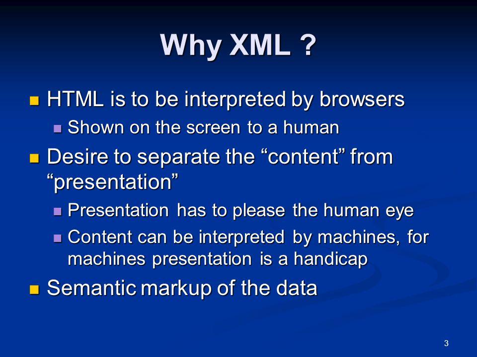 3 Why XML .