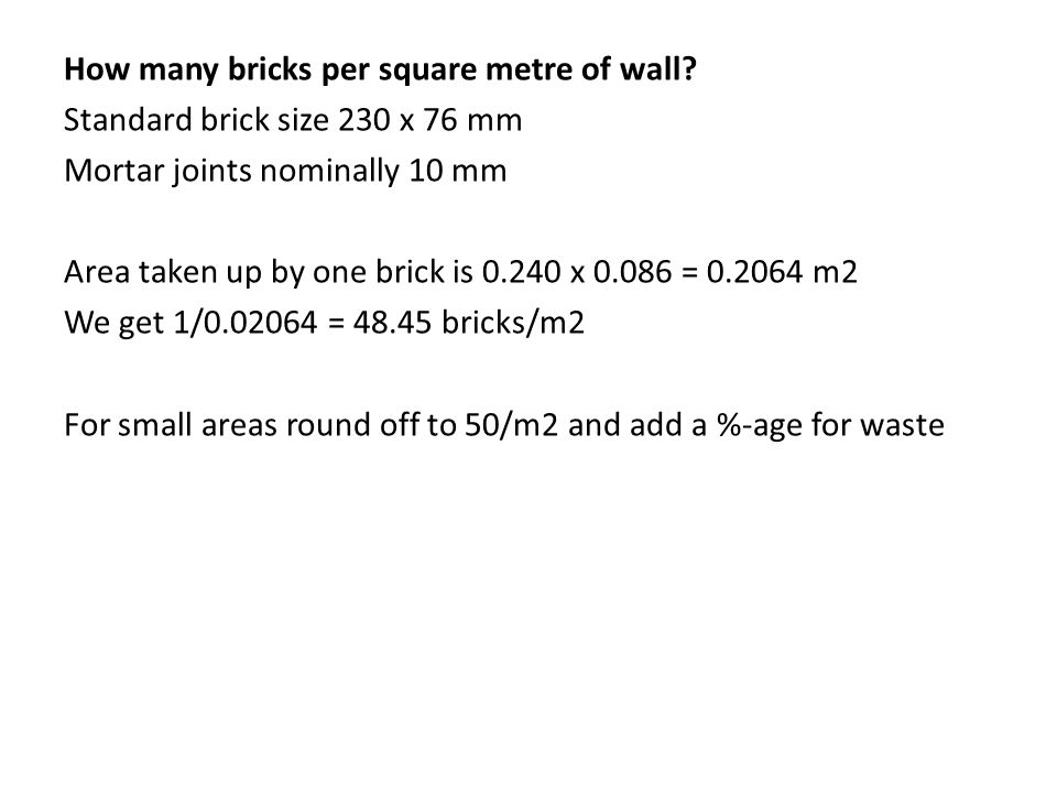 How many bricks per square metre of wall.
