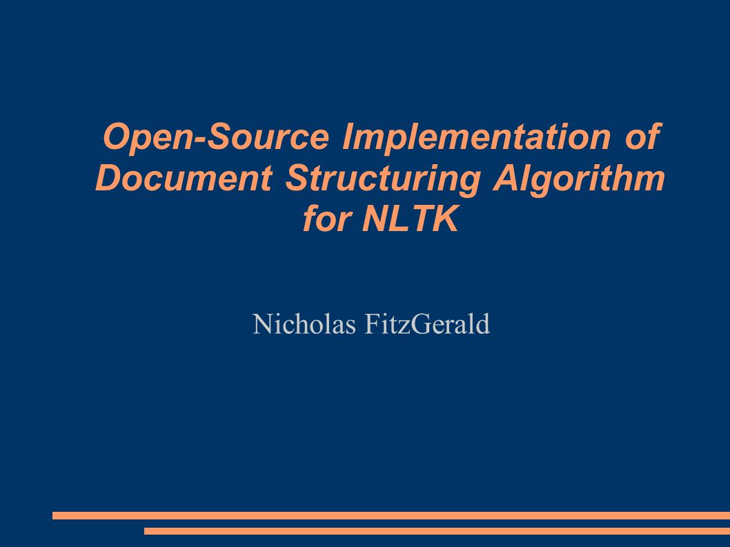 Open-Source Implementation of Document Structuring Algorithm for NLTK Nicholas FitzGerald