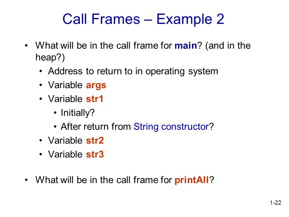 1-22 What will be in the call frame for main.