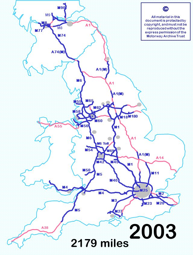M5 M42M45 2179 miles © All material in this document is protected by copyright, and must not be reproduced without the express permission of the Motorway Archive Trust M3 M6 M1 M25 M11 M40 M5 M1 A1 M6 A55 M23 A1(M) M55 M60 M18 M90 M77 M8 A1 A74(M) M4 M8 M9 M50 M54 M56 M65 M62 M27 M58 M4 M69 M6 Toll M2 M20 M74 M180 A14 A38 2003