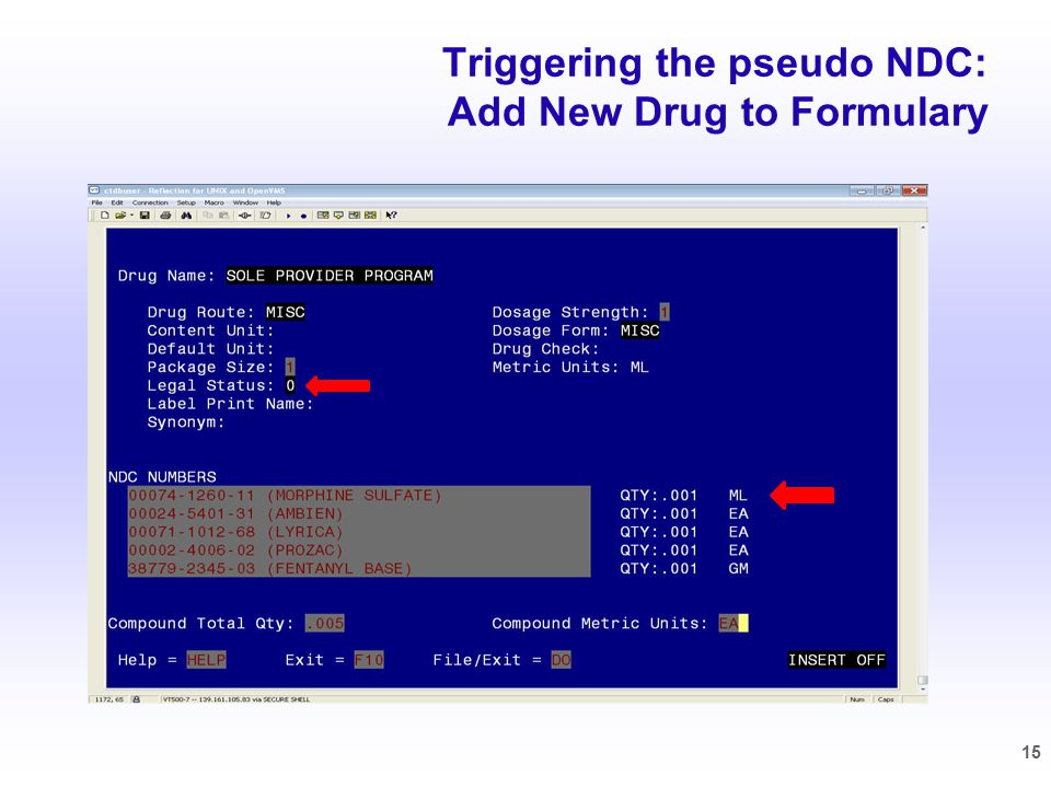 Triggering the pseudo NDC: Add New Drug to Formulary 15