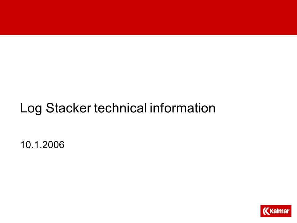 Log Stacker technical information 10.1.2006