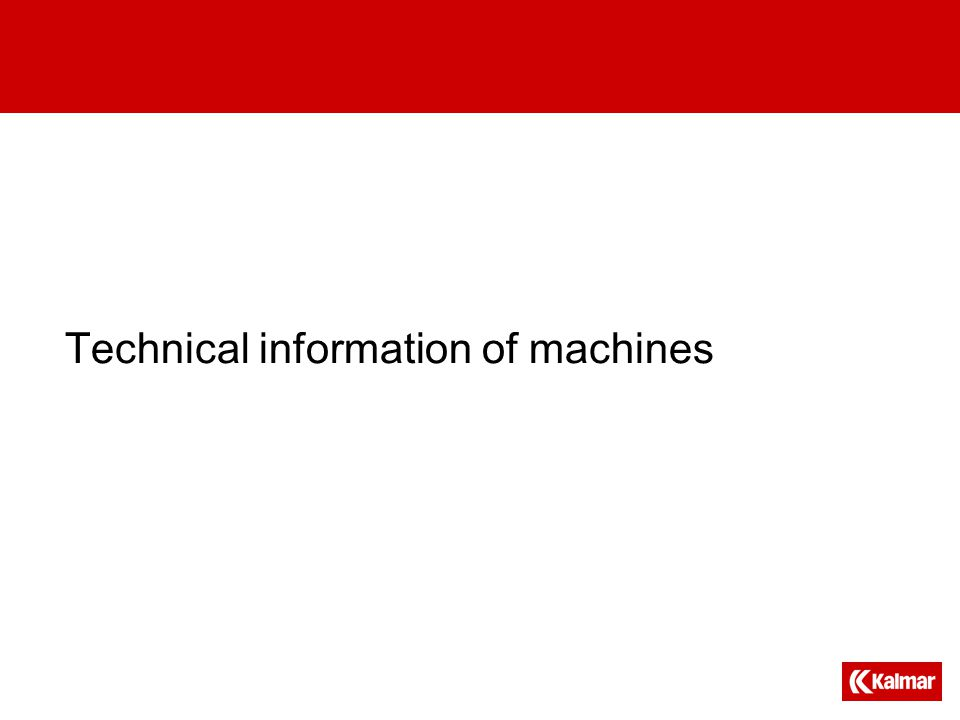 Technical information of machines
