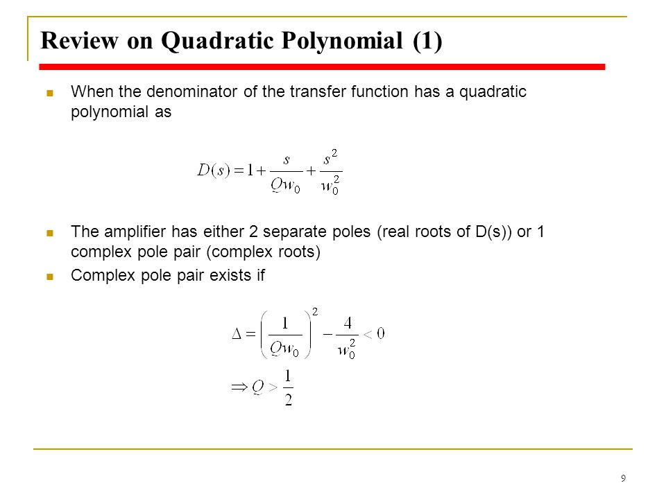 10 Review on Quadratic Polynomial (2) The complex pole can be expressed using the s-plane: The position of poles: 2 poles are located at If, then