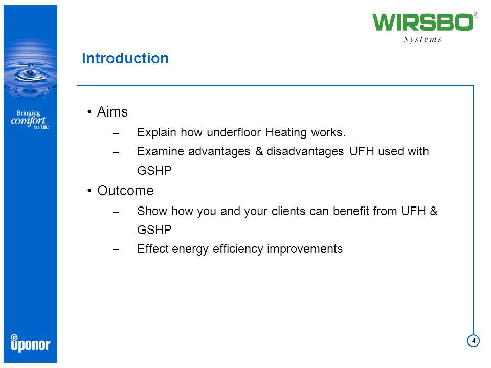 4 Aims –Explain how underfloor Heating works.