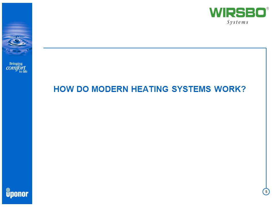 5 HOW DO MODERN HEATING SYSTEMS WORK