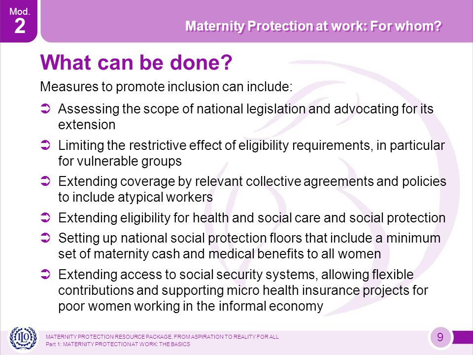 MATERNITY PROTECTION RESOURCE PACKAGE. FROM ASPIRATION TO REALITY FOR ALL Part 1: MATERNITY PROTECTION AT WORK: THE BASICS Mod. 2 Maternity Protection