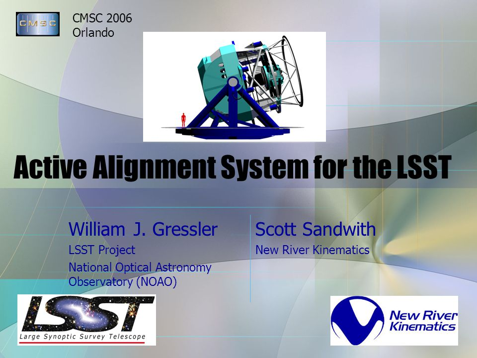 CMSC 2006 Orlando Active Alignment System for the LSST William J.